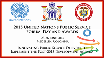 2015 United Nations Public Service Forum, Day and Awards - 23-26 June 2015 - Medellin, Columbia